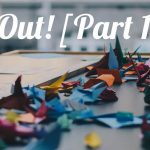 School's Out For Summer…Now What? [Part 1]